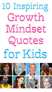 10 Inspiring Growth Mindset Quotes For Kids Growth Mindset