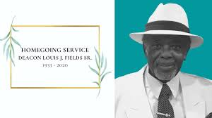 Homegoing Service for Deacon Louis Fields Sr. - YouTube