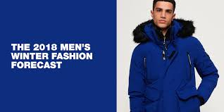 2018 19 men s winter fashion forecast