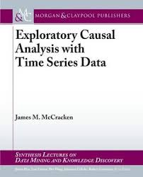 Causal Analysis Exploratory Causal Analysis With Time Series Data James M