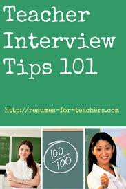 best ideas about teacher interviews interview teacher interview tips 101 many interview tips including teacher interview questions and answers