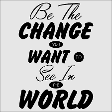 Vegan Quotes Enchanting Be The Change You Want To See In The World T Shirt