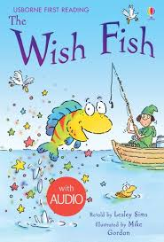 The Wish Fish: Usborne First Reading: Level One eBook by Lesley Sims -  9781474905985 | Rakuten Kobo Greece
