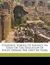 comenius school of infancy an essay on the education of youth  11440310