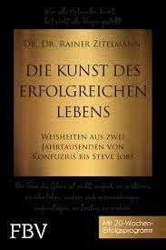 Dr Dr Rainer Zitelmann Die Kunst Des Erfolgreichen Lebens