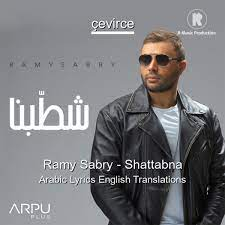 Ramy Sabry – Shattabna Arabic Lyrics English Translations - Translate  Institution