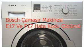 Bosch Çamaşır Makinesi E17 Ve F17 Hata Kodu Çözümü