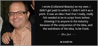 Collateral Beauty Quote Time Best Of QUOTES BY ALLAN LOEB AZ Quotes