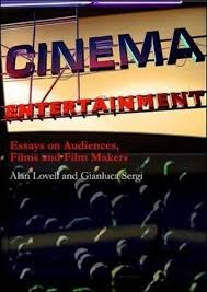 cinema entertainment essays on audiences films and film makers  cinema entertainment essays on audiences films and film makers paperback gianluca