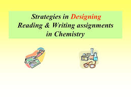 strategies in designing reading writing assignments in chemistry 1 strategies