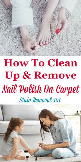 tips and tricks for how to clean up and remove nail polish on carpet