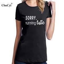 Sorry Runn Ing Latte Kaffee T Shirt Lustig Sprüche Tumblr Grafik T