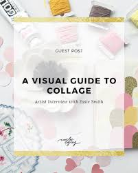 A Visual Guide to Collage | Caylee Grey
