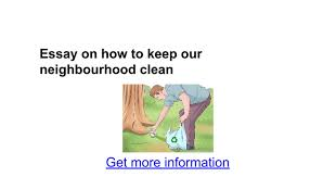 essay on how to keep our neighbourhood clean google docs