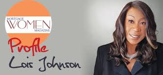 MWM Profile: Lois Johnson - Mortgage Women Magazine