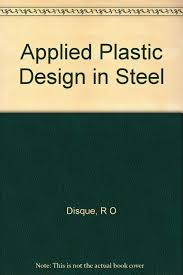 Plastic Design In Steel Applied Plastic Design In Steel Robert O Disque Amazon