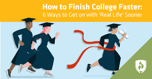 To Finish How To Finish College Faster 6 Ways To Get On With Real