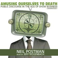 amusing ourselves to death public discourse in the age of show  amusing ourselves to death public discourse in the age of show business by neil postman unabridged audiobook on the app store