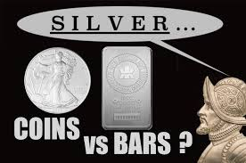 Silver Coins Vs Bars Which Is Best