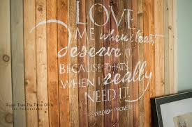 love me when i least deserve it wall art by bigger than the three of us