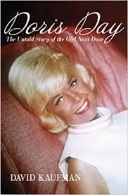 <b>Doris Day: The</b> Untold Story of the Girl Next Door: Kaufman, David ...