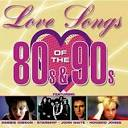 Love Songs of the 80's & 90's
