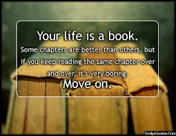 Books With Quotes About Life Mesmerizing Your Life Is A Book Some Chapters Are Better Than Others But If