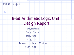 Arithmetic Logic Unit Design 8 Bit Arithmetic Logic Unit Design Report Ece 261 Project
