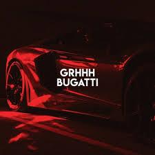 I woke up in a new bugatti. Bugatti Grhhh Shazam