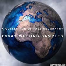 geography essays topics titles examples in english 100% papers on geography essays sample topics paragraph introduction help research more class 1 12 high school college