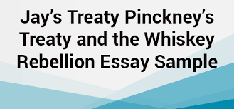 jay s treaty pinckney s treaty essay sample net blog the end of the 18th century was marked as a turbulent period in the history of the human kind it is the time associated the french revolution and