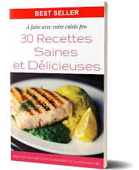 Ebook 30 Recettes Saines Et Délicieuses à Faire Avec Votre Cuisio