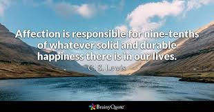 Cs Lewis Quotes Stunning Affection Is Responsible For Ninetenths Of Whatever Solid And