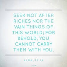 Book Of Mormon Quotes Enchanting Seek Not After Riches Of This World