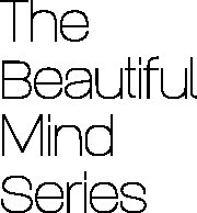 <b>The Beautiful Mind Series</b>