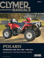 400 450 500 sportsman atv 1996 2013 service repair manual clymer manuals polaris 400 450 and 500 sportsman 1996 2013 m365 5