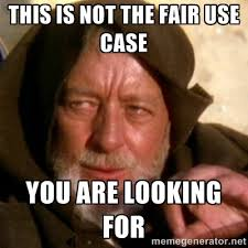 This is not the fair use case You are looking for - These are not ... via Relatably.com
