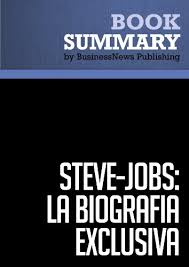 Amazon Com Resumen Steve Jobs La Biografia Exclusiva Walter