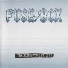 fuse box the alternative tribute by various artists album hard fuse box the alternative tribute cover art