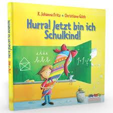 Hurra Jetzt Bin Ich Ein Schulkind Dein Buch Zur Einschulung Bei