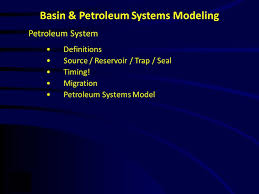 Petroleum System Event Chart Basin Petroleum Systems Modeling Ppt Video Online Download