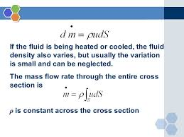 if the fluid is being heated or cooled the fluid density also varies but