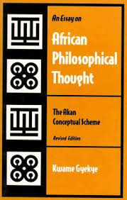 an essay on african philosophical thought by kwame gyekye 1447825