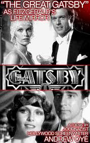 "the great gatsby"" as fitzgerald s life mirror a thesis by   the great gatsby as fitzgerald s life mirror a thesis by journalist hollywood"
