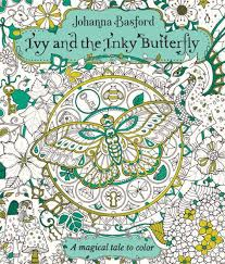 ivy and the inky erfly a magical tale to color by johanna basford paperback barnes le