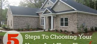 Steps to Choosing Your House and Floor Plan   Michael Roberts     Steps to Choosing Your House and Floor Plan