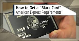 How To Get A Black Card American Express Requirements