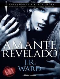 Irmandade da Adaga Negra 4 Amante Revelado J. R. Ward by.