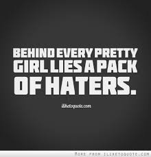 Pretty Girl Quotes Amazing Behind Every Pretty Girl Lies A Pack Of Haters