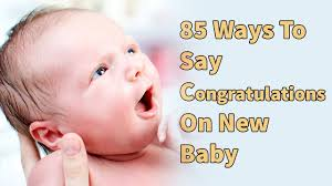 85 Ways To Say Congratulations On New Baby